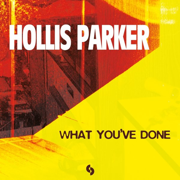 Hollis Parker – What You've Done
