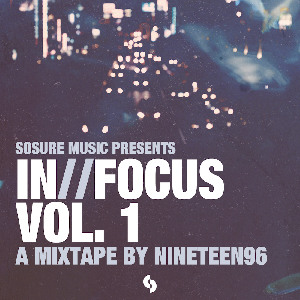 In//Focus Vol.1: A Mixtape By Nineteen96