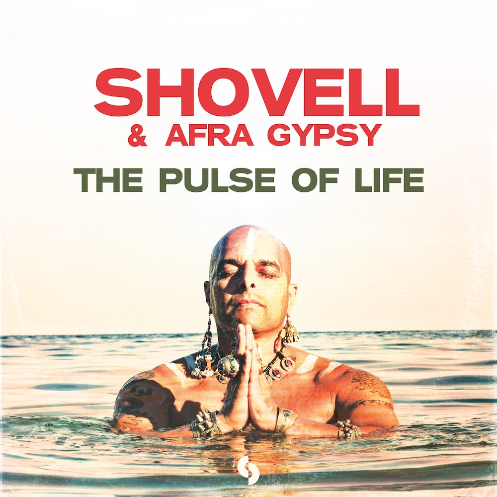 Shovell & Afra Gypsy – The Pulse Of Life