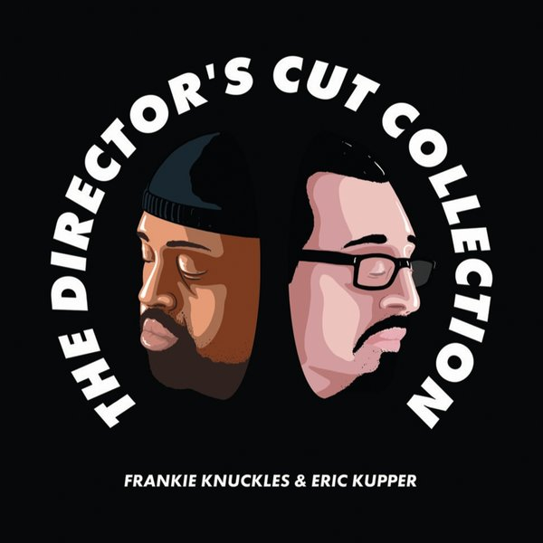 Frankie Knuckles & Eric Kupper – The Director's Cut Collection