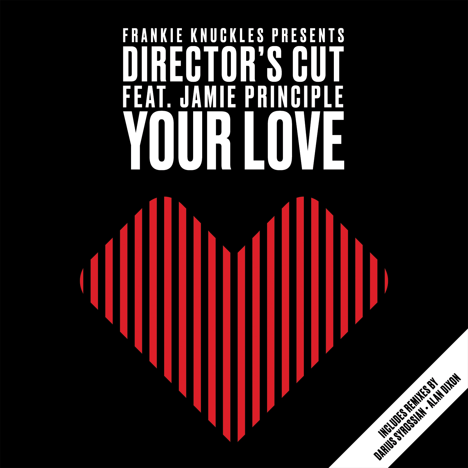 Frankie Knuckles pres. Director's Cut feat. Jamie Principle – Your Love